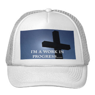 I'M A WORK IN PROGRESS....RELIGIOUS HATS