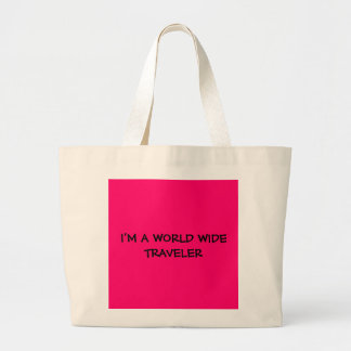 I'M A WORLD WIDE TRAVELER TOTE BAGS