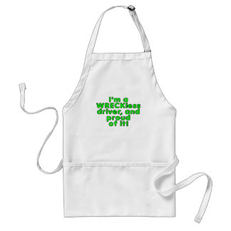 I'm a WRECKless driver and proud of it! Adult Apron