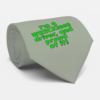 I'm a WRECKless driver and proud of it! Neck Tie