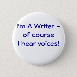 I'm A Writer -  I hear voices! button