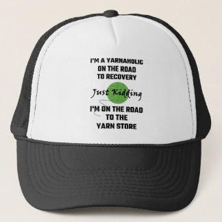 I'm A Yarnaholic On The Road To Recovery Trucker Hat