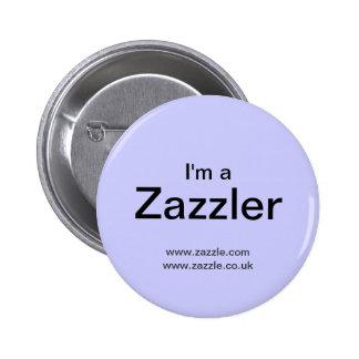 I'm A Zazzler Pins