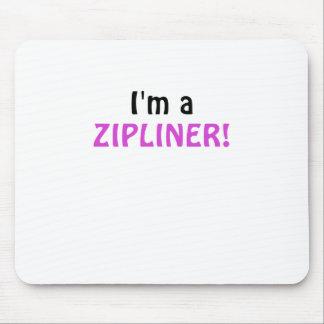 Im a Zipliner Mouse Pad