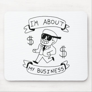 im about my business zazzle.png mouse pad