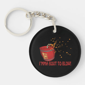 I'm About To Blow Double-Sided Round Acrylic Keychain