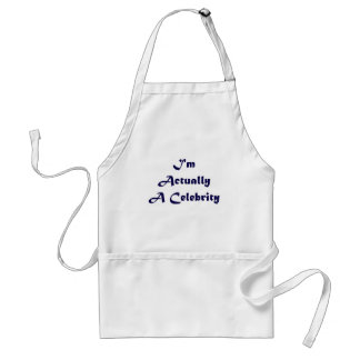 I'm Actually A Celebrity Adult Apron