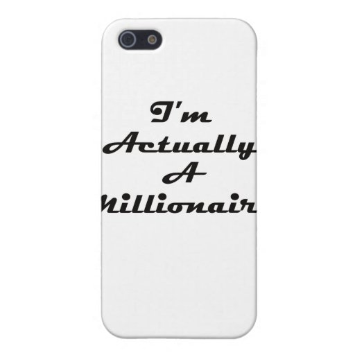 I'm Actually A Millionaire iPhone 5 Covers