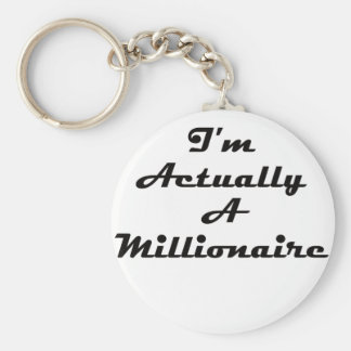 I'm Actually A Millionaire Keychain