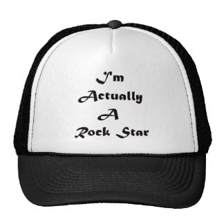 I'm Actually A Rock Star Trucker Hat