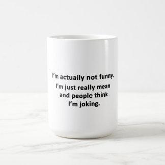 I'm actually not funny. classic white coffee mug