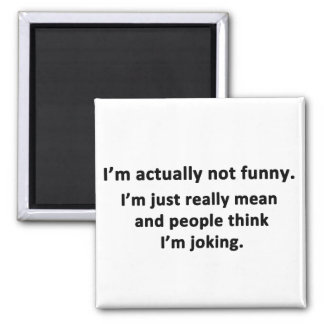 I'm actually not funny. refrigerator magnets
