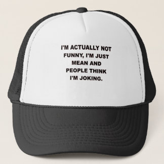IM ACTUALLY NOT FUNNY.png Trucker Hat