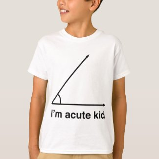 I'm acute kid for math geeks T-Shirt