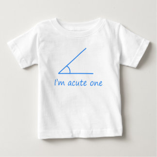 I'm Acute One Baby T-Shirt