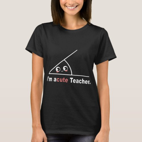 im acute teacher number book pen student school m T_Shirt