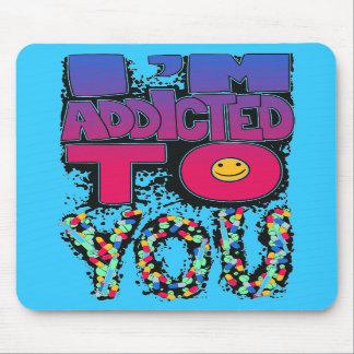 I'm addicted mousepad