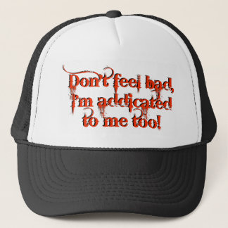 I'm Addicted To Me Too Novelty Design Trucker Hat