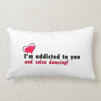 I'm addicted to you and salsa dancing Pillow