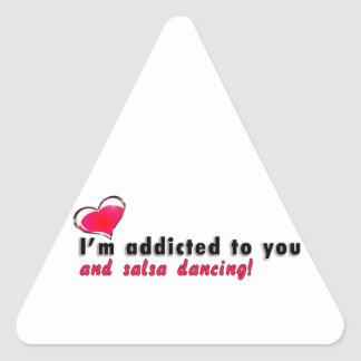 I'm addicted to you and salsa dancing triangle sticker