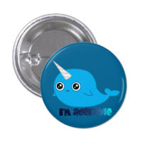 I'm adorable Narwhal button