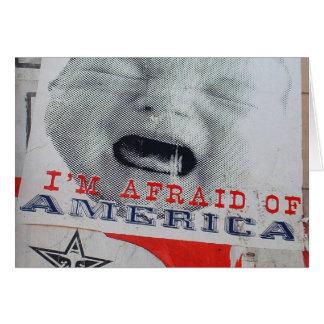 I'm Afraid of America Greeting Card