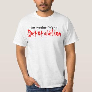 I'm Against World, Depopulation T-Shirt