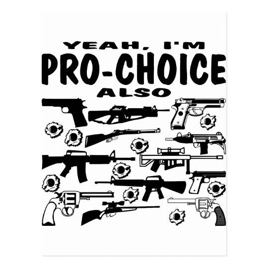 I'm All About Being Pro-Choice (About Guns) Postcard
