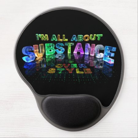 I'm all about substance over style gel mousepad