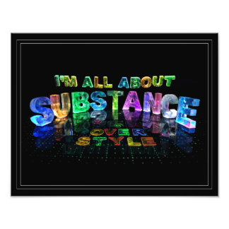 I'm all about substance over style photo print