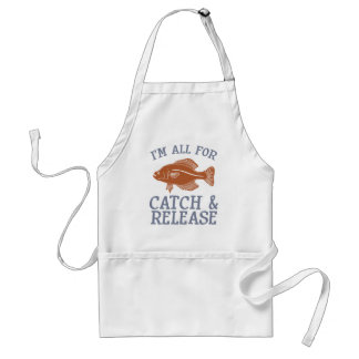 I'm All For Catch and Release Adult Apron