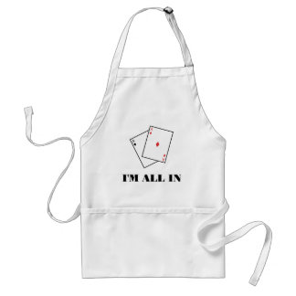 I'm All In Adult Apron