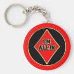 I'm All In Key Chains