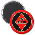 I'm All In Magnet