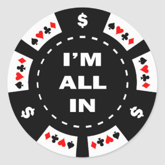 I'm All In Poker Chip Classic Round Sticker