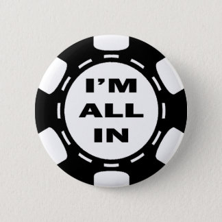 I'M ALL IN POKER CHIP PINBACK BUTTON