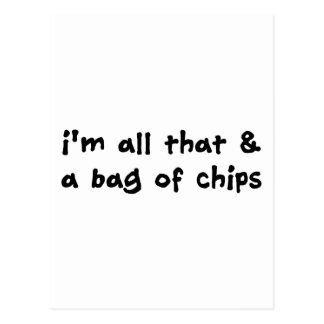 I'm All That and a Bag of Chips Item Postcard