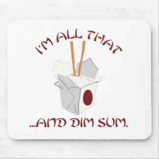 I'm All That and Dim Sum Mouse Pad