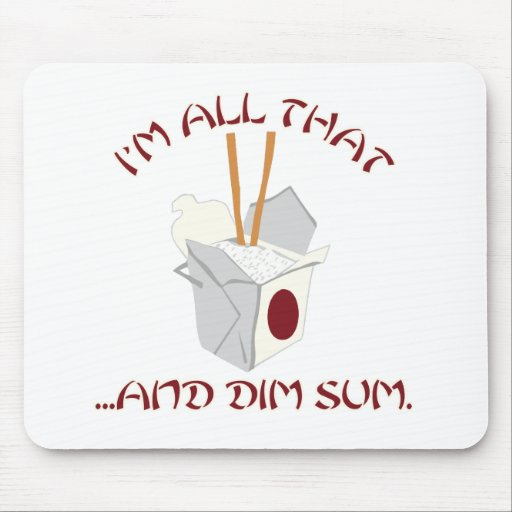 I'm All That and Dim Sum Mousepads