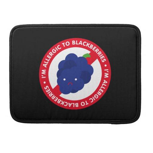 I'm allergic to blackberries! MacBook pro sleeves
