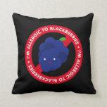 I'm allergic to blackberries! pillow