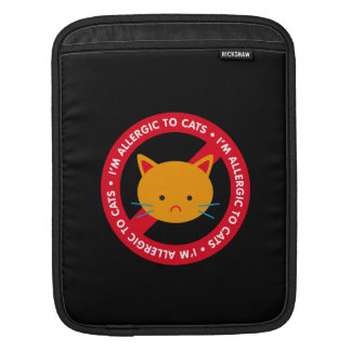 I'm allergic to cats! Cat allergy Sleeve For iPads