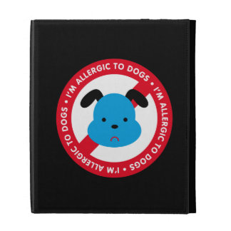 I'm allergic to dogs! Dog allergy iPad Cases