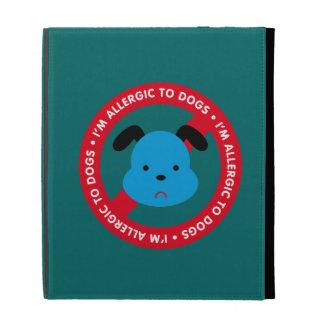 I'm allergic to dogs! Dog allergy iPad Folio Case