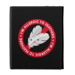 I'm allergic to feathers! Feather allergy iPad Case