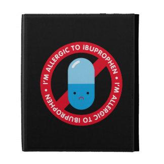 I'm allergic to ibuprophen! Ibuprophen allergy iPad Folio Cases
