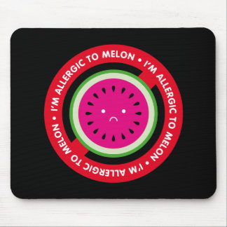 I'm allergic to melon! Melon allergy Mouse Pad