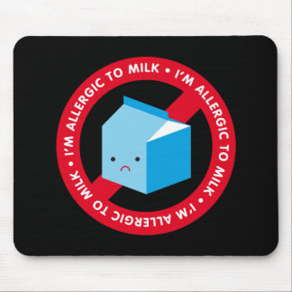 I'm allergic to milk! mouse pad