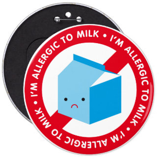 I'm allergic to milk! pinback buttons