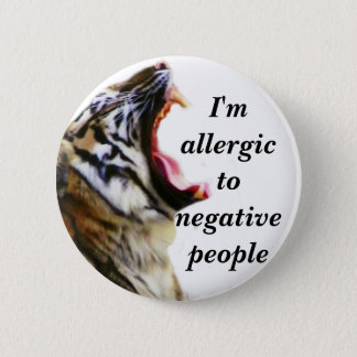 I'm Allergic To Negative People_Button Button
